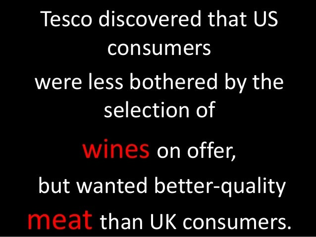 """buyer behaviour of tesco Tesco used data from nielsen and other researchers focusing on customer satisfaction studies to receive information on about marketer trends, consumer behavior and combined it with the data from the club card this helped the retailer to put the customer into the center of its decisions """"when customers."""