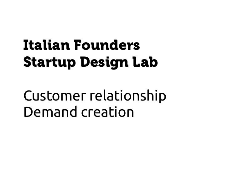 Italian FoundersStartup Design LabCustomer relationshipDemand creation