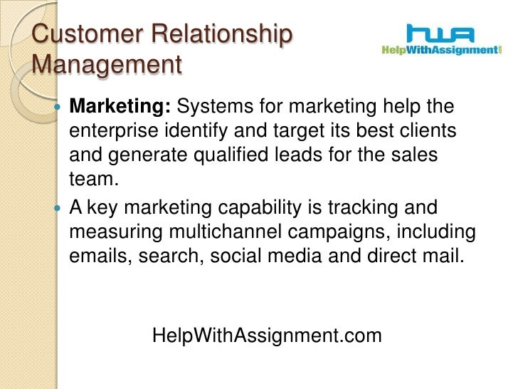 Customer Relationship Management<br />Marketing: Systems for marketing help the enterprise identify and target its best cl...