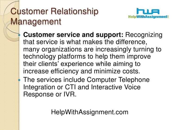 Customer Relationship Management<br />Customer service and support: Recognizing that service is what makes the difference,...