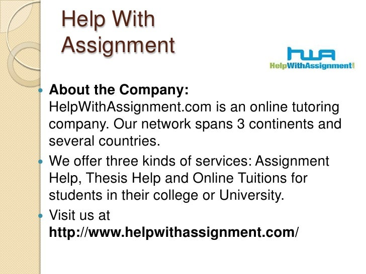 Help With Assignment<br />About the Company: HelpWithAssignment.com is an online tutoring company. Our network spans 3 con...