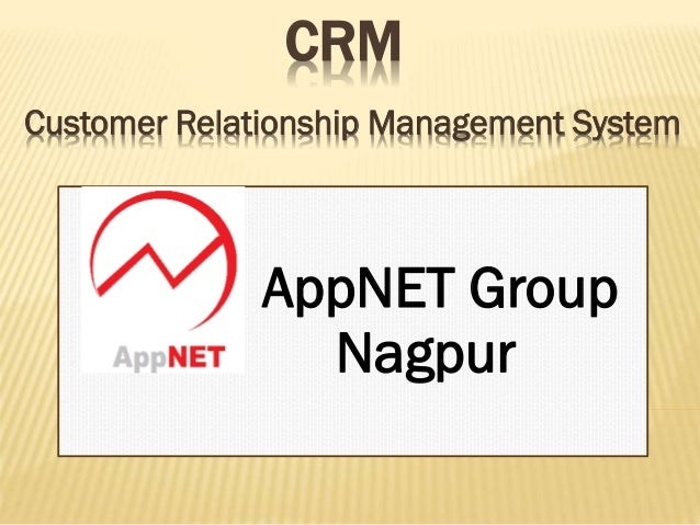CRM Customer Relationship Management System  AppNET Group Nagpur