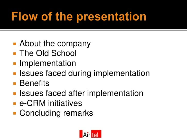    About the company    The Old School    Implementation    Issues faced during implementation    Benefits    Issues...