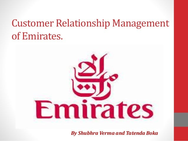 Customer Relationship Management of Emirates. By Shubhra Verma and Tatenda Boka