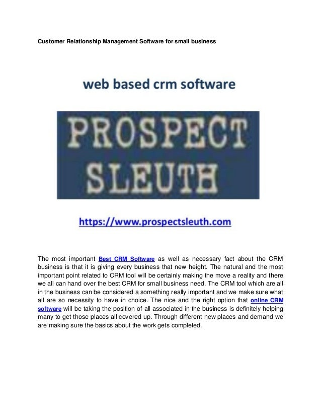 Customer Relationship Management Software for small business The most important Best CRM Software as well as necessary fac...