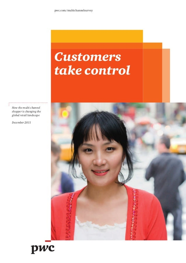 pwc.com/multichannelsurvey                          Customers                          take controlHow the multi-channelsh...