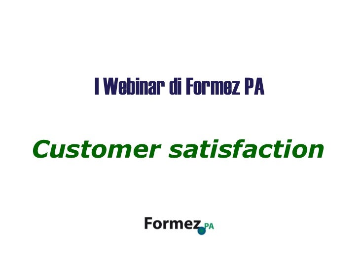 Customer satisfaction I Webinar di Formez PA
