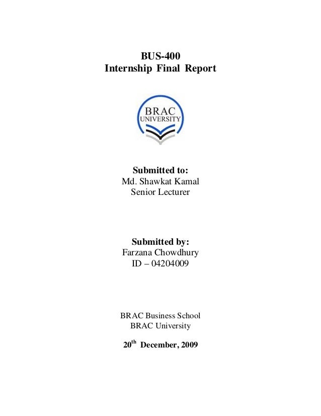 BUS-400 Internship Final Report Submitted to: Md. Shawkat Kamal Senior Lecturer Submitted by: Farzana Chowdhury ID – 04204...