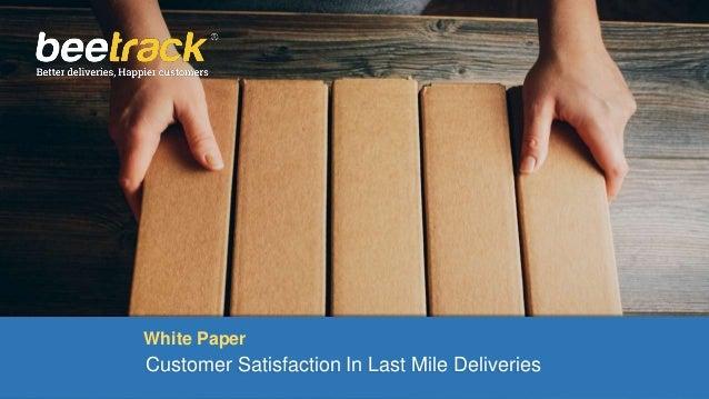 Aumentando la Satisfacción del Cliente en las Entregas de Última Milla White Paper Customer Satisfaction In Last Mile Deli...