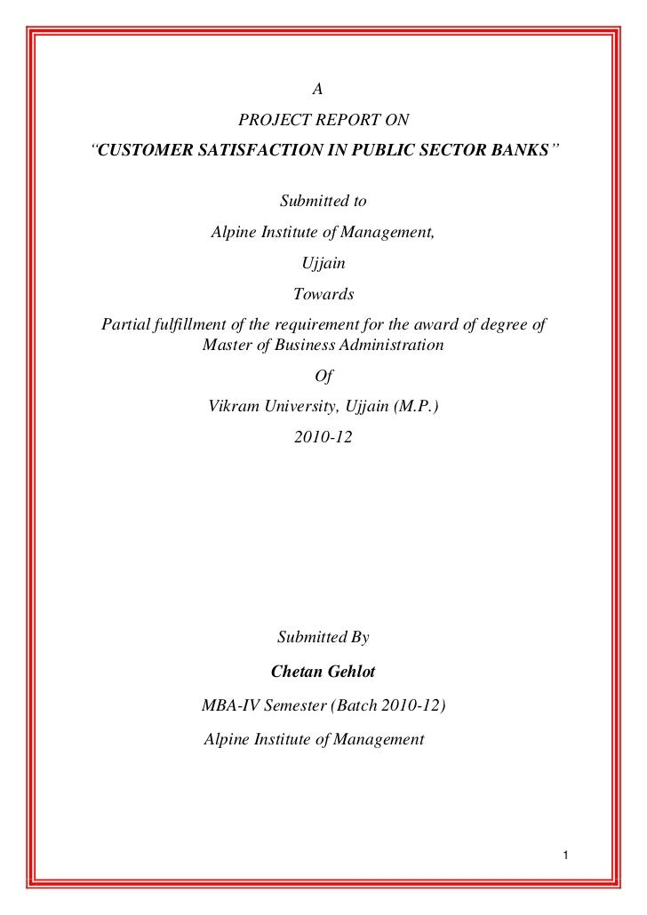 """A                     PROJECT REPORT ON""""CUSTOMER SATISFACTION IN PUBLIC SECTOR BANKS""""                           Submitted ..."""