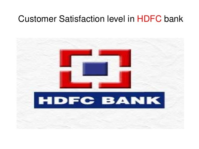 customer satisfaction level in hdfc bank