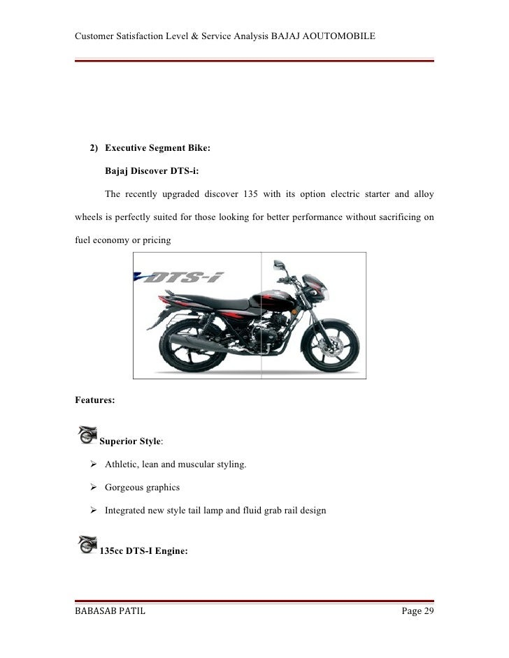 customer satisfaction level of bajaj bike 40 each on the basis of brands of bike and scooter sample is selected in a   hero, bajaj, mahindra, yamaha, royal enfield and others (tvs, suzuki and vr)   shorten its customer satisfaction survey via online ratings and reviews which  will.
