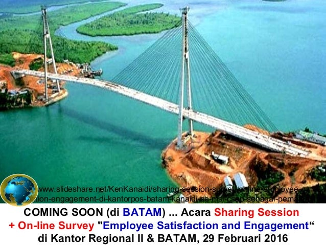 """COMING SOON (di BATAM) ... Acara Sharing Session + On-line Survey """"Employee Satisfaction and Engagement"""" di Kantor Regiona..."""