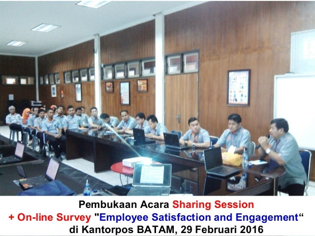 "Pembukaan Acara Sharing Session + On-line Survey ""Employee Satisfaction and Engagement"" di Kantorpos BATAM, 29 Februari 20..."