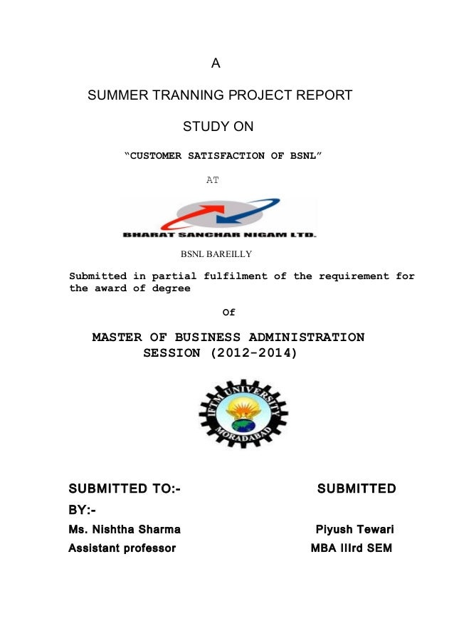 "A SUMMER TRANNING PROJECT REPORT STUDY ON ""CUSTOMER SATISFACTION OF BSNL"" AT  BSNL BAREILLY  Submitted in partial fulfilme..."