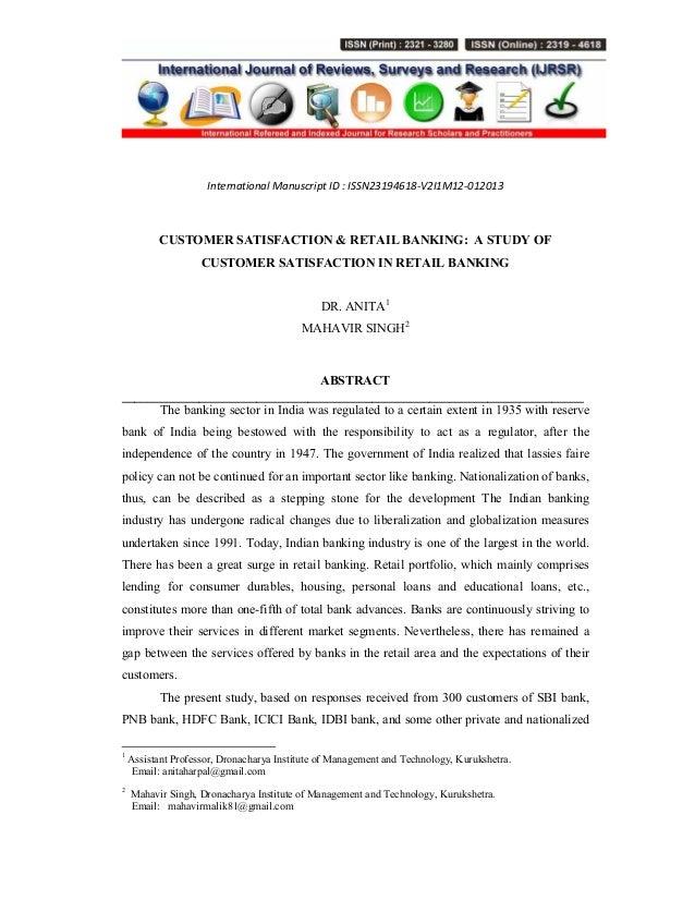 International Manuscript ID : ISSN23194618-V2I1M12-012013 CUSTOMER SATISFACTION & RETAIL BANKING: A STUDY OF CUSTOMER SATI...