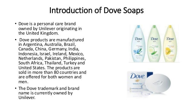 introduction dove shampoo Dove is a personal care brand owned by unilever originating in the united  kingdom dove products are  dove shampoo & conditioner dove body wash.