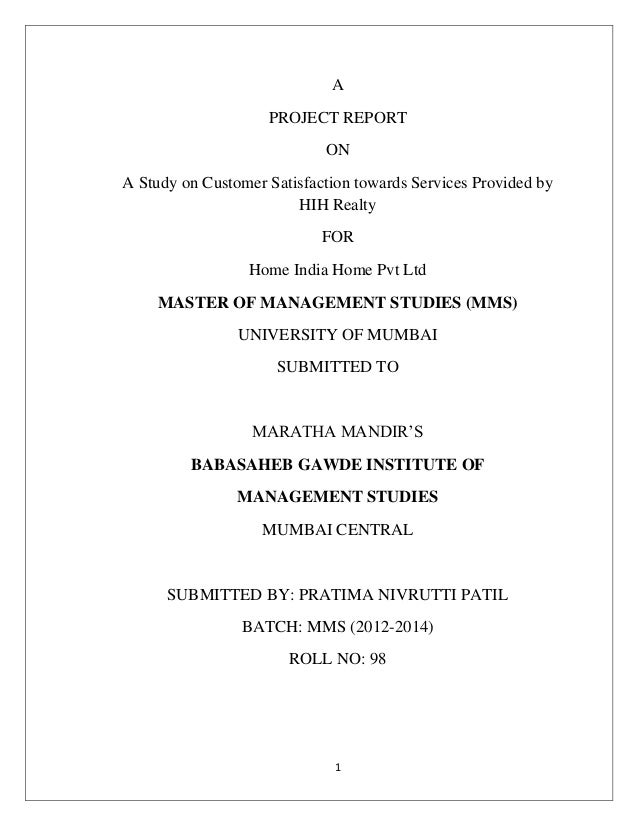 1 A PROJECT REPORT ON A Study on Customer Satisfaction towards Services Provided by HIH Realty FOR Home India Home Pvt Ltd...