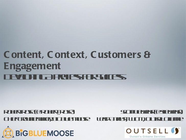 <ul><li>Content, Context, Customers & Engagement </li></ul><ul><li>Developing A Process For Success </li></ul>Robert Rose ...
