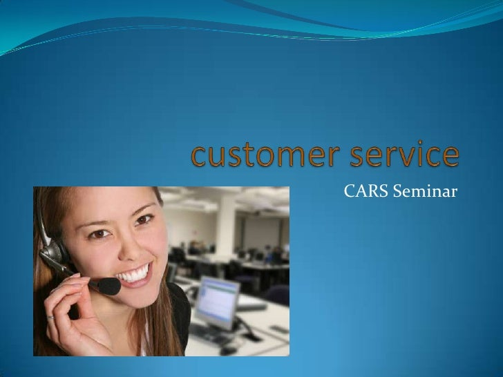 customer service<br />CARS Seminar<br />