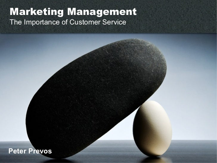 Peter Prevos Marketing Management The Importance of Customer Service