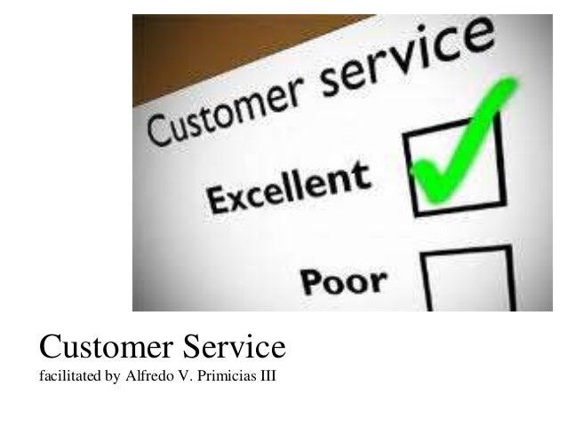 Customer Service facilitated by Alfredo V. Primicias III
