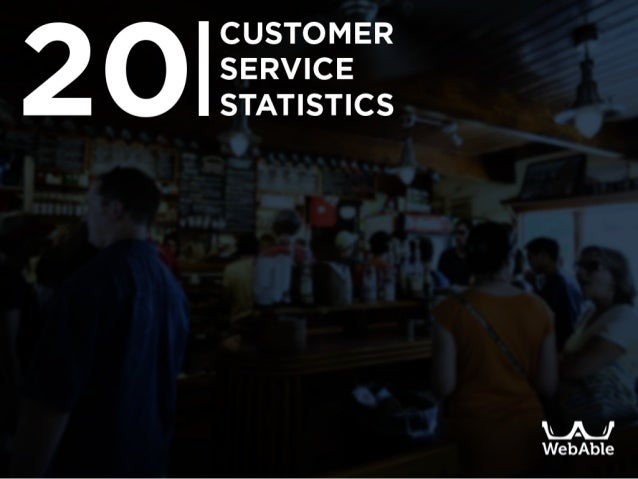 20  CUSTOMER SERVICE STATISTICS  Web'Able