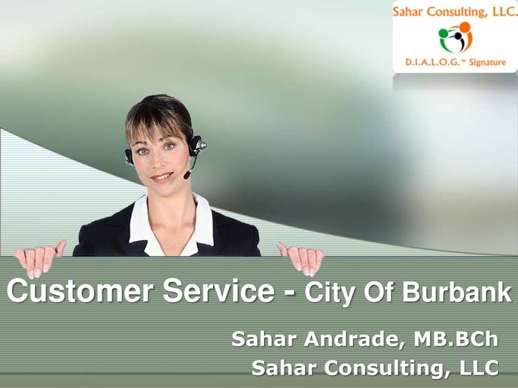 Customer Service - City Of Burbank               Sahar Andrade, MB.BCh                Sahar Consulting, LLC