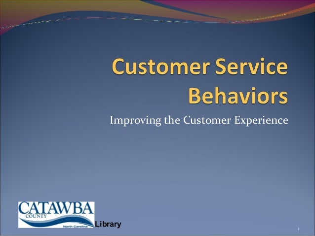 Improving the Customer ExperienceLibrary                                1