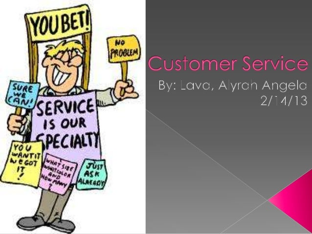  Definition and Essence Possible Outcomes and Flow of  Customer Service Customer Loyalty vs. Customer  Satisfaction Cu...