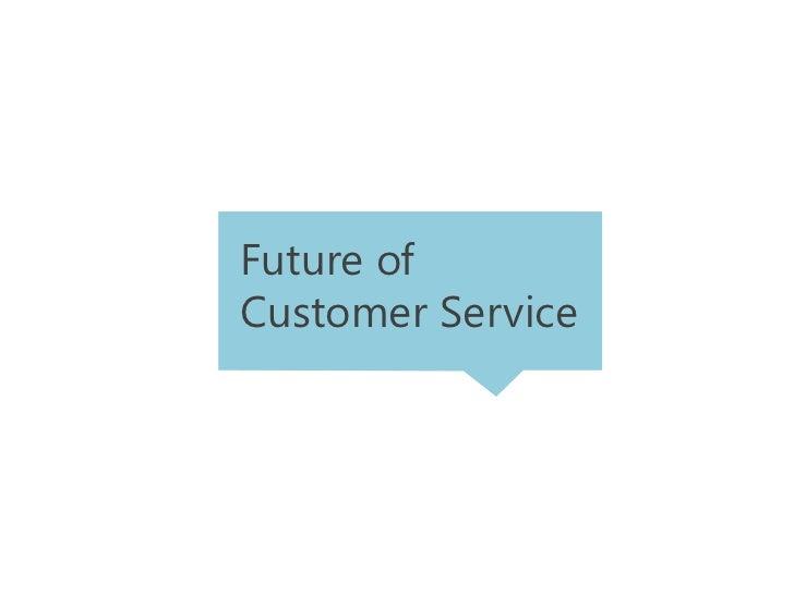 Future ofCustomer Service