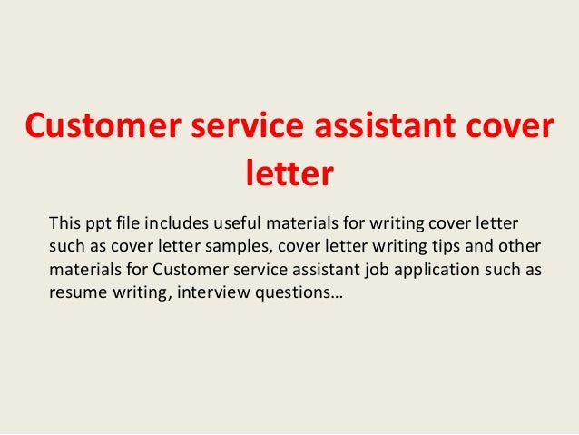Lovely Customer Service Assistant Cover Letter This Ppt File Includes Useful  Materials For Writing Cover Letter Such ...