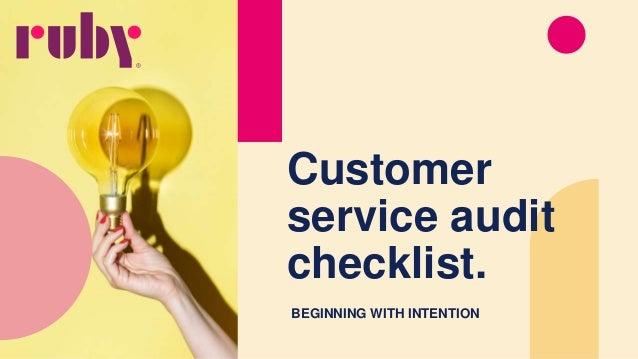 Customer service audit checklist. BEGINNING WITH INTENTION