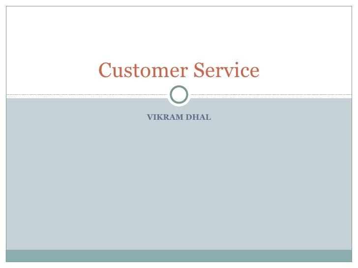 VIKRAM DHAL Customer Service