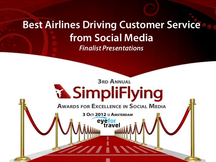 BestBest Airlines Driving Revenue    Airlines Driving Customer Service          from Social Media           Finalist Prese...