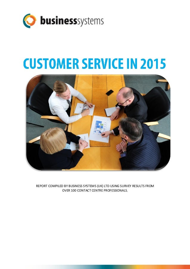 REPORT COMPILED BY BUSINESS SYSTEMS (UK) LTD USING SURVEY RESULTS FROM OVER 100 CONTACT CENTRE PROFESSIONALS.