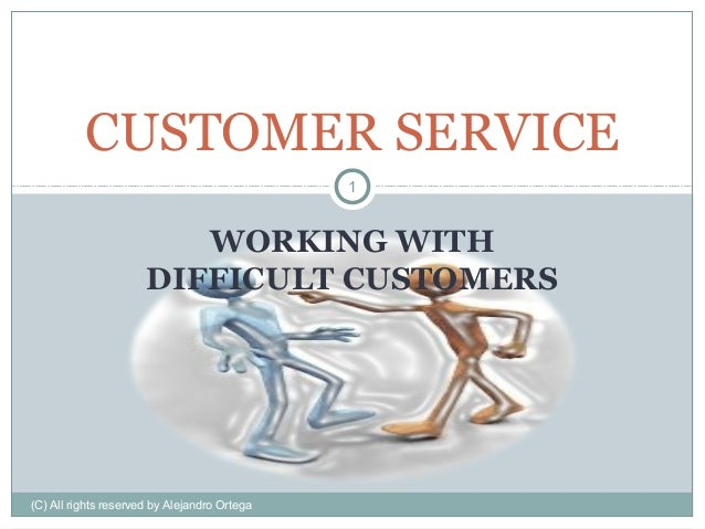 CUSTOMER SERVICE                                              1                         WORKING WITH                      ...