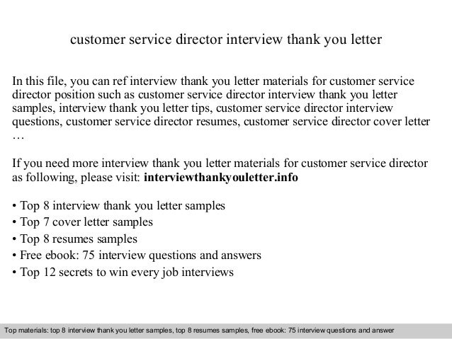customer service director interview thank you letter  In this file, you can ref interview thank you letter materials for c...