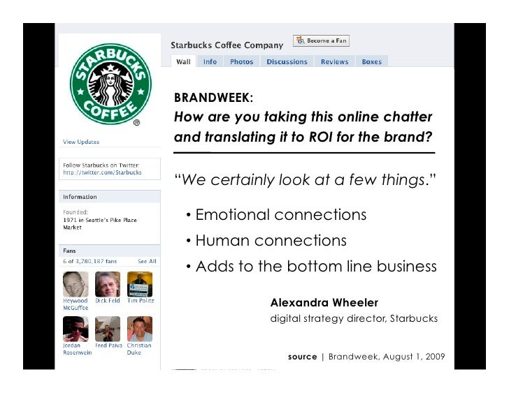 """BRANDWEEK: How are you taking this online chatter and translating it to ROI for the brand?   """"We certainly look at a few t..."""