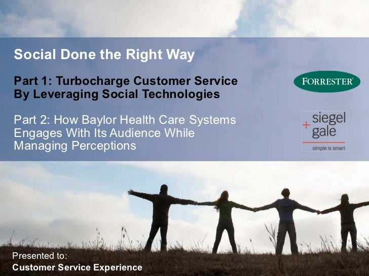 Social Done the Right WayPart 1: Turbocharge Customer ServiceBy Leveraging Social TechnologiesPart 2: How Baylor Health Ca...