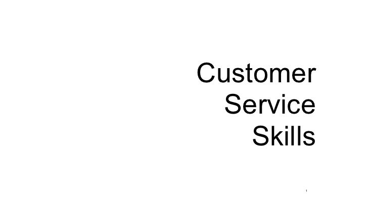 Customer Service    Skills         1