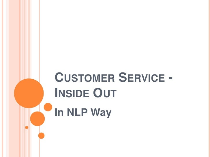 Customer Service - Inside Out <br />In NLP Way<br />