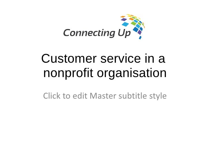 Customer service in anonprofit organisationClick to edit Master subtitle style