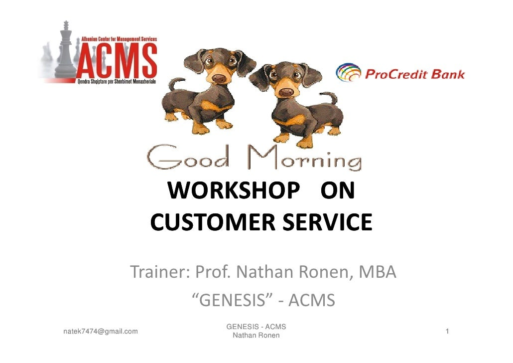 WORKSHOP ON                       CUSTOMER SERVICE                 Trainer: Prof. Nathan Ronen, MBA                       ...