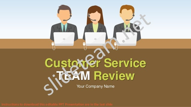 Customer service team review powerpoint presentation ppt templates customer service team review your company name instructions to download this editable ppt presentation are in toneelgroepblik Choice Image