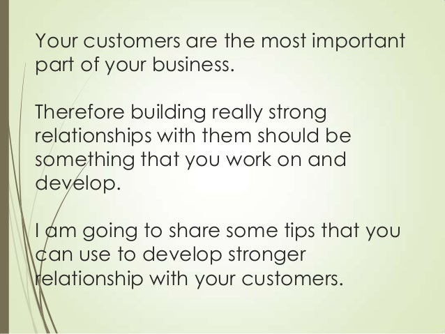 Customer service tips - how to build better relationships with your customers Slide 2