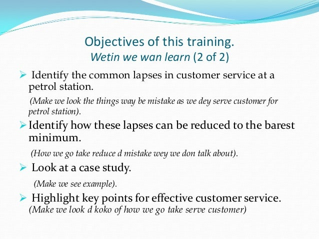 Objectives ...  Customer Service Objective