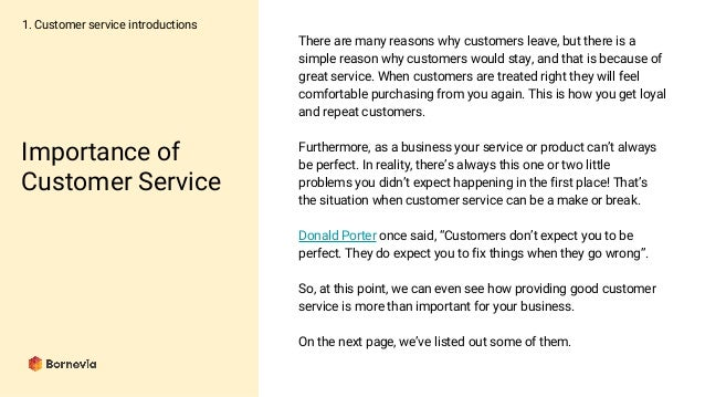 the importance of customer service Understanding why is customer service important is the first step in delivering exceptional service providing excellent, and memorable, client support is important for client retention.