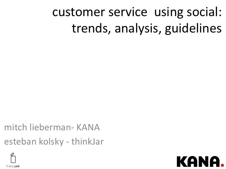 customer service using social:               trends, analysis, guidelinesmitch lieberman- KANAesteban kolsky - thinkJar