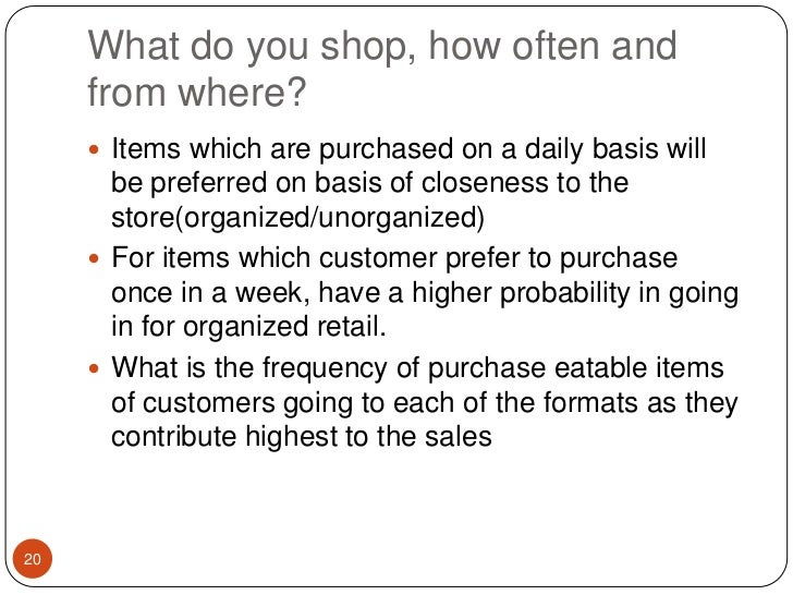 What do you shop, how often and from where?<br />Items which are purchased on a daily basis will be preferred on basis of ...